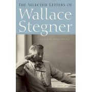 Selected Letters of Wallace Stegner by Page Stegner