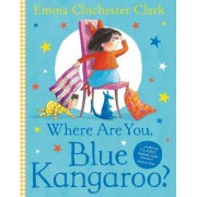 Where are You, Blue Kangaroo? by Emma Chichester Clark