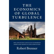 The Economics of Global Turbulence: The Advanced Capitalist Economies from Long Boom to Long Downturn, 1945- 2005