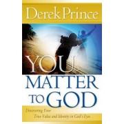You Matter to God by Dr Derek Prince