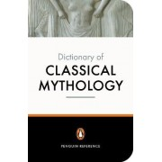 The Penguin Dictionary of Classical Mythology by A. R. Maxwell-Hyslop