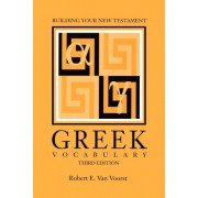 Building Your New Testament Greek Vocabulary, Third Edition by Robert E. Van Voorst