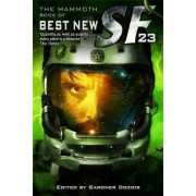 The Mammoth Book of Best New SF: v. 23 by Gardner Dozois