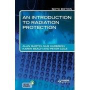 An Introduction to Radiation Protection by Alan Martin