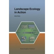 Landscape Ecology in Action by A. Farina