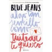 Algo tan sencillo como tuitear te quiero by Blue Jeans