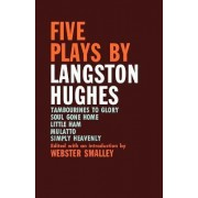 Five Plays by Langston Hughes by Webster Smalley