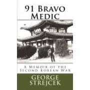 91 Bravo Medic.: A Memoir of the Second Korean War