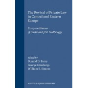 The Revival of Private Law in Central and Eastern Europe by Donald D. Barry