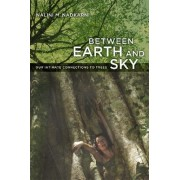 Between Earth and Sky by Nalini M. Nadkarni