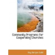 Community Programs for Cooperating Churches by Roy Bergen Guild
