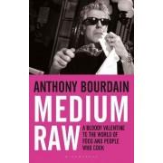 Medium Raw by Anthony Bourdain
