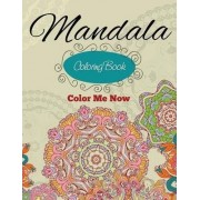 Mandala Coloring Book (Color Me Now) by Speedy Publishing