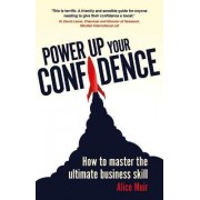Power Up Your Confidence by Alice Muir
