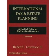 International Tax and Estate Planning by Robert C. Lawrence