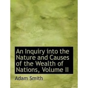 An Inquiry Into the Nature and Causes of the Wealth of Nations, Volume II by Adam Smith