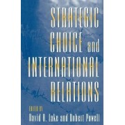 Strategic Choice and International Relations by David A. Lake