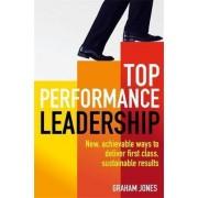 Top Performance Leadership by Dr. Graham Jones