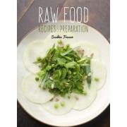 Raw Food: Recipes & Preparation
