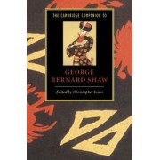 The Cambridge Companion to George Bernard Shaw by Christopher Innes