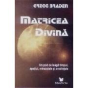 Matricea divina - Gregg Braden