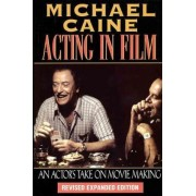 Acting in Film by Michael Caine