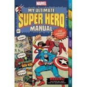 Marvel My Ultimate Super Hero Manual by Parragon Books Ltd