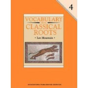 Vocabulary from Classical Roots Student Grd 4 by Student Grd 4