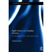 Agile Actors on Complex Terrains: Transformative Realism and Public Policy