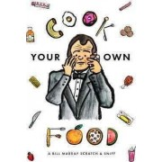 Cook Your Own Food: A Bill Murray Scratch & Sniff Book (Unofficial) by Sugoi Books