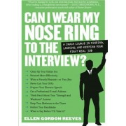 Can I Wear My Nose Ring to the Interview by Ellen Gordon Reeves