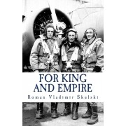 For King & Empire: The True Story of a Polish Air Force Volunteer