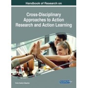 Handbook of Research on Cross-Disciplinary Approaches to Action Research and Action Learning by Tome Awshar Mapotse
