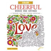 Seek, Color, Find Cheerful Words and Sayings: A Treasure Hunt and Coloring Adventure