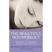 The Beautiful Skin Workout by Michelle Copeland