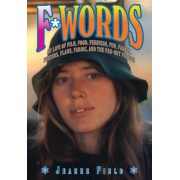 F*words: My Life of Film, Food, Feminism, Fun, Family, Friends, Flaws, Fabric, and the Far Out Future