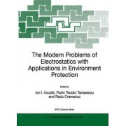 The Modern Problems of Electrostatics with Applications in Environment Protection by Ion I. Inculet