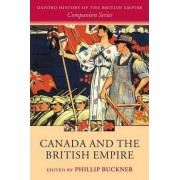 Canada and the British Empire by Phillip A. Buckner