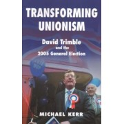 Transforming Unionism by Michael E. Kerr