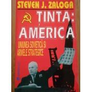 Tinta: America ; Uniunea Sovietica Si Armele Strategice - Steven J. Zaloga