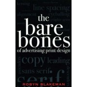 The Bare Bones of Advertising Print Design by Robyn Blakeman