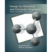 Design for Electrical and Computer Engineers by Ralph Ford