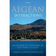 Aegean Interactions: Delos and Its Networks in the Third Century
