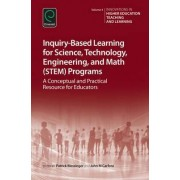 Inquiry-Based Learning for Science, Technology, Engineering, and Math (STEM) Programs by Patrick Blessinger