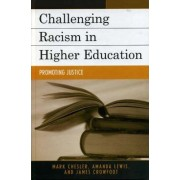 Challenging Racism in Higher Education by Mark A. Chesler