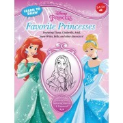 Learn to Draw: Favorite Princesses by Disney Storybook Artists