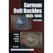 German Belt Buckles 1845-1945 by Peter Nash