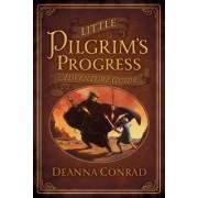 Little Pilgrim's Progress Adventure Guide by Deanna Conrad