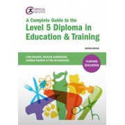 A Complete Guide to the Level 5 Diploma in Education and Training: Second Edition