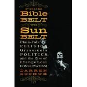 From Bible Belt to Sunbelt by Darren Dochuck